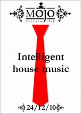 24 декабря Mojo club представляет: Intelligent House Music.