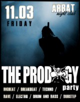 11 МАРТА !!! THE PRODIGY PARTY !!! in da ARBAT